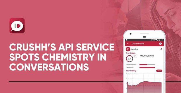 Crushh Runs An Api Service For Dating Apps