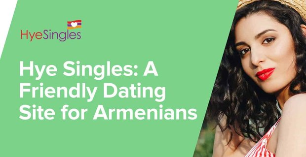 Hye Singles Is A Friendly Dating Site For Armenians