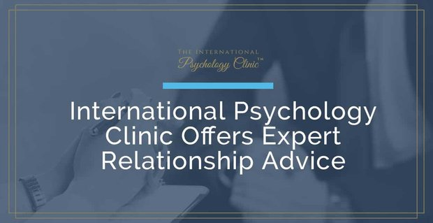The International Psychology Clinic Offers Expert Relationship Advice