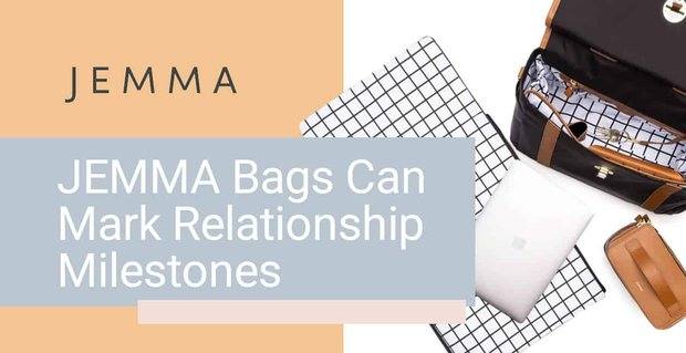 Jemma Bags Can Mark Relationship Milestones