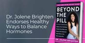 Dr. Jolene Brighten Educates Singles & Couples on Healthy Ways to Balance Hormones
