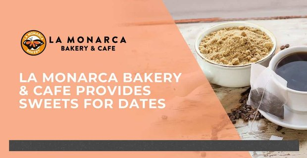La Monarca Bakery And Cafe Provides Sweets For Dates
