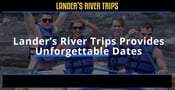 Lander's River Trips Can Take Couples on Unforgettable River Dates