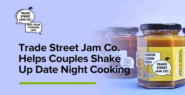 Trade Street Jam Co Helps Couples Shake Up Date Night Cooking