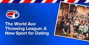 The World Axe Throwing League Champions a New Sport That Excites the Dating Scene