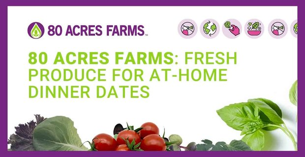 80 Acres Farms Fresh Produce For At Home Dinner Dates