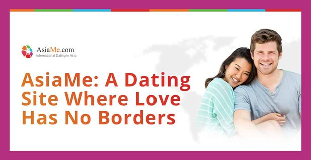 Asiame A Dating Site Where Love Has No Borders