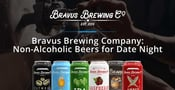 Bravus Brewing Company: Non-Alcoholic Beers That Help Couples Enjoy a Fun, Sober Date Night
