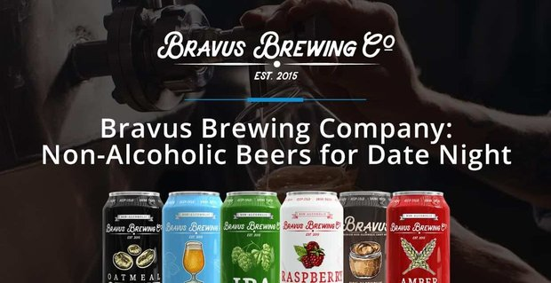 Bravus Brewing Company Offers Non Alcoholic Beers For Date Night