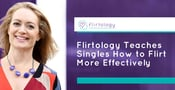 Flirtology Helps Singles Flirt Effectively and Get More Dates