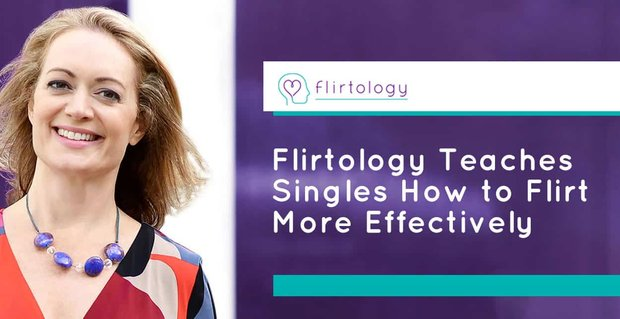 Flirtology Teaches Singles How To Flirt More Effectively