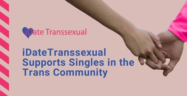 Idatetranssexual Supports Singles In Trans Community