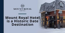 Editor's Choice Award: Mount Royal Hotel is a Historic Date Destination Full of Romance