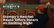 Stumpy's Hatchet House Offers Daters an Exciting Night of Axe Throwing