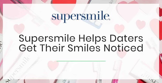 Supersmile Helps Daters Get Their Smiles Noticed