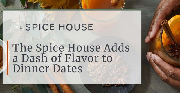 The Spice House Adds Flavor To Dinner Dates At Home