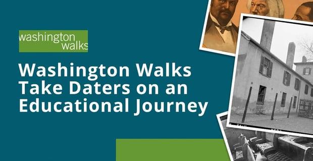 Washington Walks Takes Daters On Educational Journeys