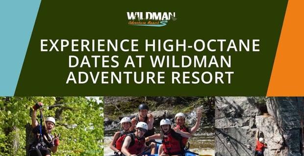 Experience High Octane Dates At Wildman Adventure Resort