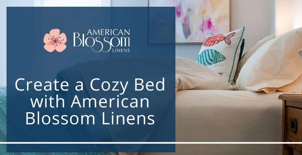 Create A Cozy Bed With American Blossom Linens