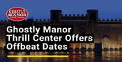Ghostly Manor Thrill Center Has Interactive Activities for Offbeat Dates