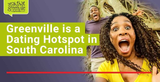 Greenville A Dating Hotspot With Many Attractions