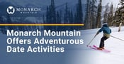 Monarch Mountain Offers Adventurous Date Activities for Couples Who Love the Outdoors