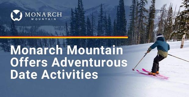 Monarch Mountain Offers Adventurous Date Activities