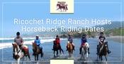 Ricochet Ridge Ranch Offers Romantic Horseback Riding Dates