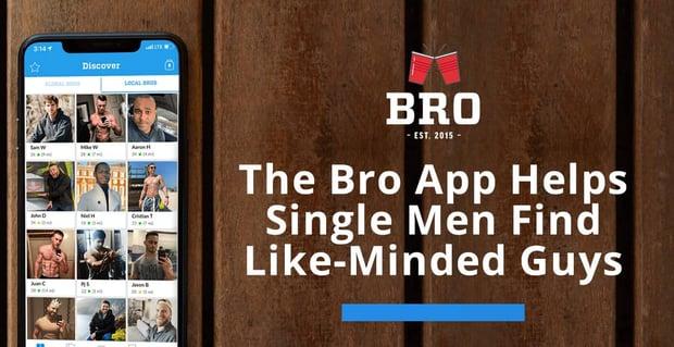 Bro App Helps Single Men Find Like Minded Guys
