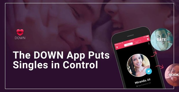 Down Dating App Puts Singles In Control