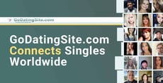GoDatingSite.com Connects Singles Through a Global Dating Platform