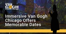 Immersive Van Gogh Chicago Offers a Memorable Date Experience for Art Lovers