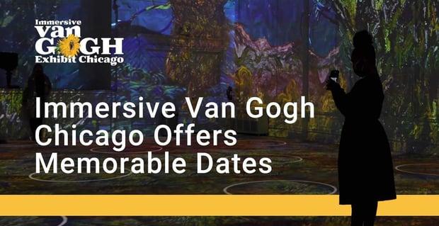 Immersive Van Gogh Chicago Offers Memorable Dates