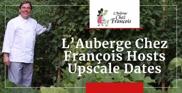 Lauberge Chez Francois Hosts Upscale Dates