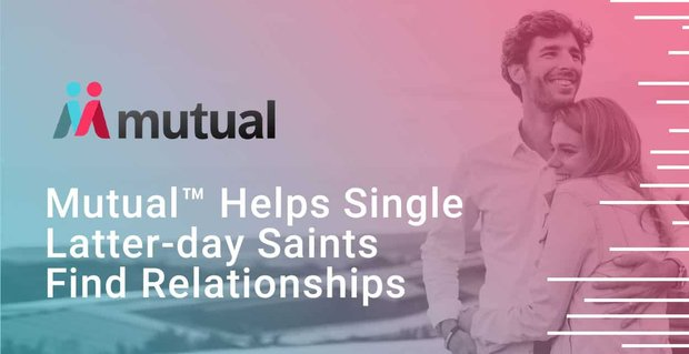 Mutual Helps Latter Day Saints Find Relationships