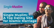 Single Muslim is the Oldest & Largest Online Dating Platform for Islamic Marriage