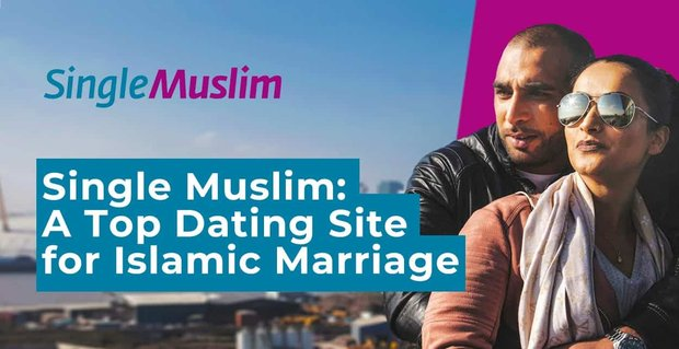 Single Muslim The Oldest Dating Platform For Islamic Marriage