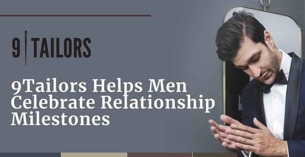 9tailors Helps Men Celebrate Relationships