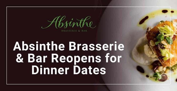 Absinthe Brasserie Bar Reopens And Hosts Intimate Dates