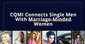 CQMI: A Dating Platform That Connects Single Men with Marriage-Minded Slavic Women