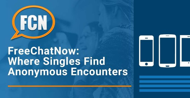 Freechatnow Is Where Singles Find Anonymous Encounters