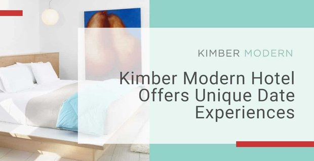 Kimber Modern Hotel Offers Unique Date Experiences