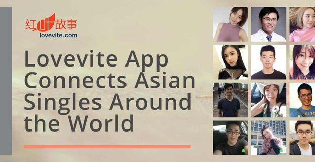 Lovevite Connects Asian Singles Around The World