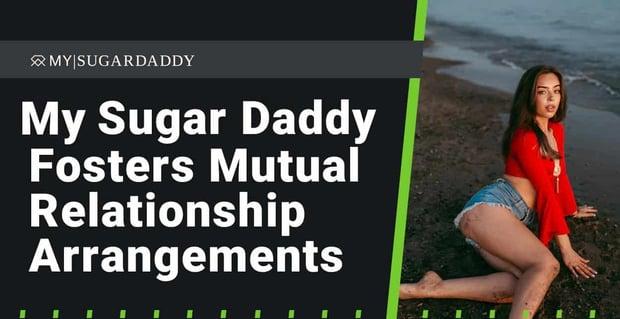 My Sugar Daddy Fosters Mutual Relationship Arrangements
