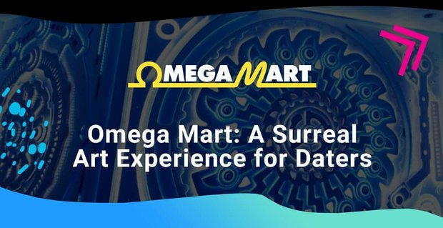 Omega Mart Offers A Surreal Art Experience For Daters