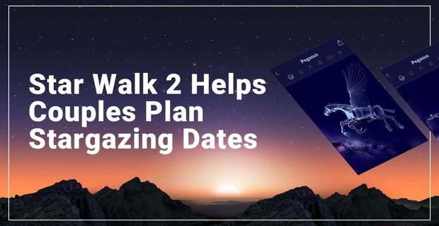 Star Walk 2 Helps Couples Plan Stargazing Dates