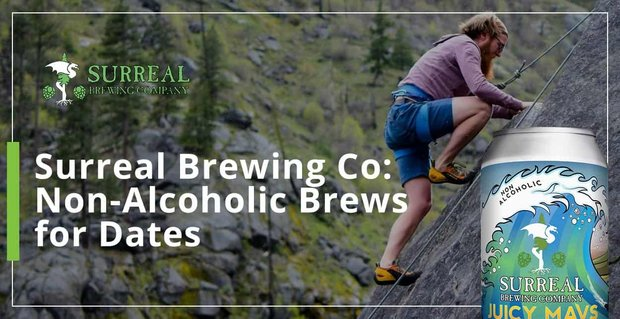 Surreal Brewing Company Offers Non Alcoholic Brews For Dates