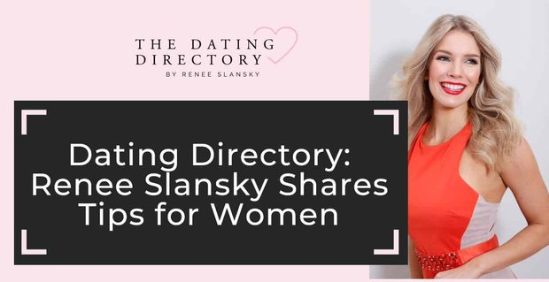 Dating Directory Founder Renee Slansky Shares Tips For Women