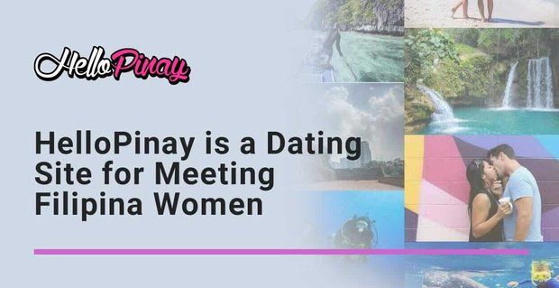 Hellopinay A Dating Site For Meeting Filipina Women