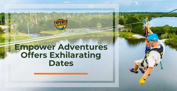 Empower Adventures Offers Exhilarating Dates